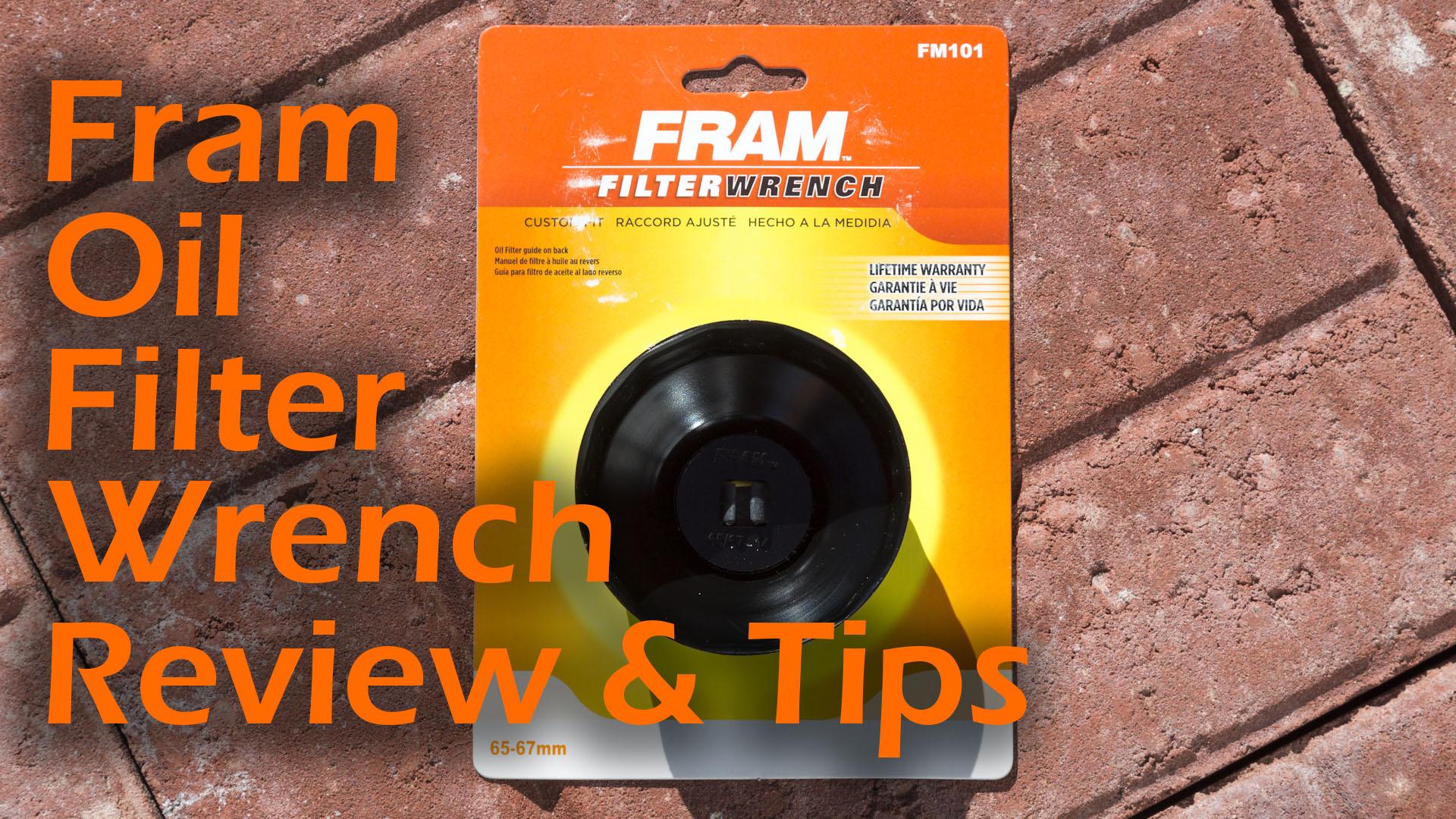 Fram oil filter wrench review my legit reviews